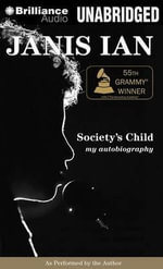 Society's Child : My Autobiography - Janis Ian