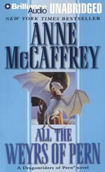 All the Weyrs of Pern : Dragonriders of Pern (Audio Unnumbered) - Anne McCaffrey