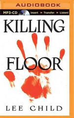 Killing Floor : Jack Reacher Novels - Lee Child
