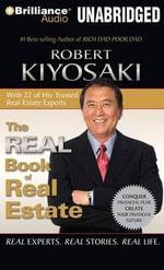 The Real Book of Real Estate : Real Experts. Real Stories. Real Life. - Robert Kiyosaki