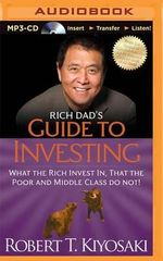Rich Dad's Guide to Investing : What the Rich Invest In, That the Poor and Middle Class Do Not! - Robert T Kiyosaki