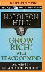 Grow Rich! with Peace of Mind : Think and Grow Rich (Audio) - Napoleon Hill