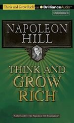 Think and Grow Rich : Think and Grow Rich (Audio) - Napoleon Hill