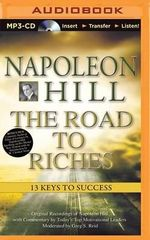 Napoleon Hill ? the Road to Riches : 13 Keys to Success - Napoleon Hill