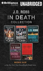 J.D. Robb in Death Collection, Books 16-20 : Portrait in Death, Imitation in Death, Divided in Death, Visions in Death, Survivor in Death - J D Robb