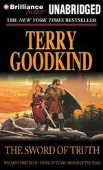 The Sword of Truth, Books 1-3 : Wizard's First Rule, Stone of Tears, Blood of the Fold - Terry Goodkind