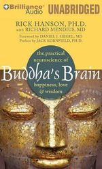 Buddha's Brain : The Practical Neuroscience of Happiness, Love & Wisdom - Rick Hanson