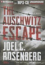 The Auschwitz Escape - Joel C Rosenberg