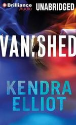 Vanished - Kendra Elliot