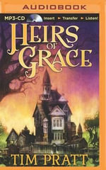 Heirs of Grace - Tim Pratt