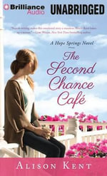 The Second Chance Cafe : Hope Springs Novel - Alison Kent