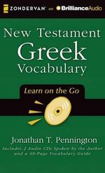 New Testament Greek Vocabulary - Jonathan T Pennington