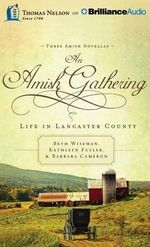 An Amish Gathering : Life in Lancaster County - Beth Wiseman
