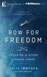 Row for Freedom : Crossing an Ocean in Search of Hope - Julia Immonen