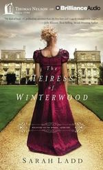 The Heiress of Winterwood - Sarah E Ladd