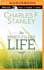The Spirit-Filled Life : Discover the Joy of Surrendering to the Holy Spirit - Dr Charles F Stanley