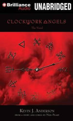 Clockwork Angels : The Novel - Kevin J Anderson