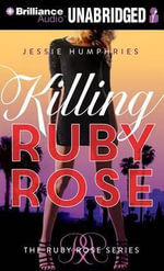 Killing Ruby Rose - Jessie Humphries