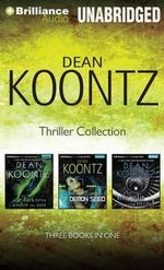 Dean Koontz Thriller Novella Collection : Darkness Under the Sun, Demon Seed, the Moonlit Mind - Dean R Koontz