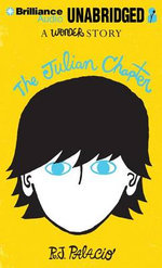 The Julian Chapter : A Wonder Story - R J Palacio