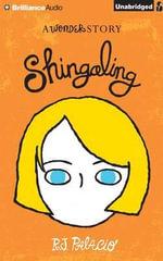 Shingaling : A Wonder Story - R J Palacio