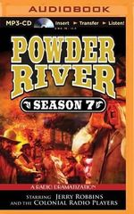 Powder River - Season Seven : A Radio Dramatization - Jerry Robbins