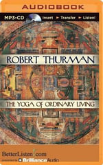 The Yoga of Ordinary Living - Professor Robert Thurman