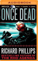 Once Dead : A Rho Agenda Prequel - Richard Phillips