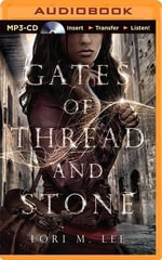 Gates of Thread and Stone - Lori M Lee