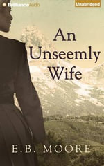 An Unseemly Wife - E B Moore