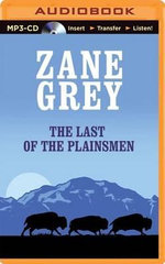 The Last of the Plainsmen - Zane Grey