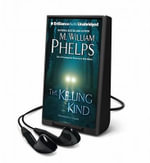 The Killing Kind - M. William Phelps