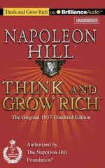 Think and Grow Rich : The Original 1937 Unedited Edition - Napoleon Hill