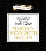 Knothole in the Closet : A Story about Belle Boyd, a Confederate Spy - Marilyn Weymouth Seguin
