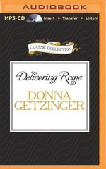 Delivering Rome : The Adventures of a Young Roman Courier - Donna Getzinger