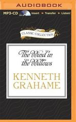 The Wind in the Willows : Classic Collection (Brilliance Audio) - Kenneth Grahame