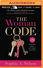 The Woman Code : 20 Powerful Keys to Unlock Your Life - Sophia A Nelson