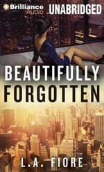 Beautifully Forgotten - L A Fiore