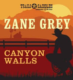 Canyon Walls - Zane Grey
