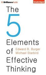 The 5 Elements of Effective Thinking - Edward B Burger
