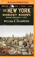 The New York Nobody Knows : Walking 6,000 Miles in the City - William B Helmreich