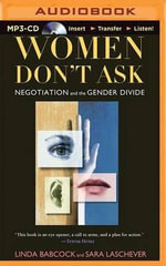 Women Don't Ask : Negotiation and the Gender Divide - Linda Babcock