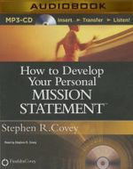 How to Develop Your Personal Mission Statement - Dr Stephen R Covey