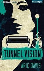 Tunnel Vision - Aric Davis