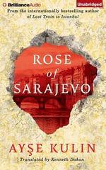 Rose of Sarajevo - Ayse Kulin