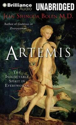Artemis : The Indomitable Spirit in Everywoman - Jean Shinoda, M.D. Bolen