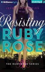 Resisting Ruby Rose - Jessie Humphries