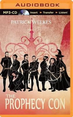 The Prophecy Con - Patrick Weekes