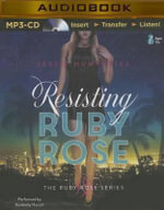 Resisting Ruby Rose - Jessie Humphries