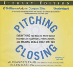 Pitching & Closing : Everything You Need to Know about Business Development, Partnerships, and Making Deals That Matter - Alexander Taub